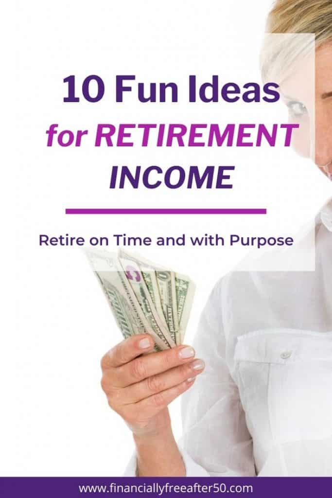 image of woman holding cash with text title overlay - 10 Fun Ideas for Retirement Income