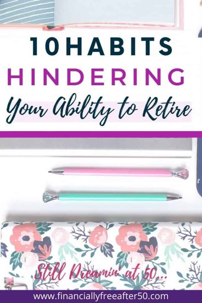 image of desk with zoomed in floral office supplies and title text overlay - 10 Habits Hurting Your Ability to Retire