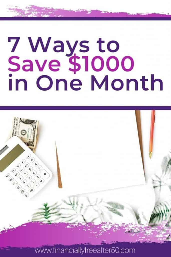 image of calculator, money, and clipboard with title text overlay 7 Ways to Save $1000 in One Month